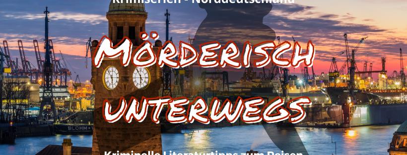 Mörderisch unterwegs - Norddeutschland